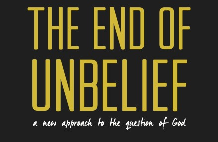 The End of Unbelief: A New Approach to the Question of God, by Shane Hayes